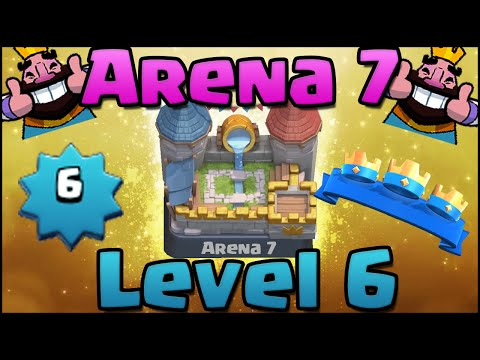Clash Royale - How to Get to Arena 7 (Royal Arena) | Level 6, Best Deck, Strategy, Tips (MUST WATCH)