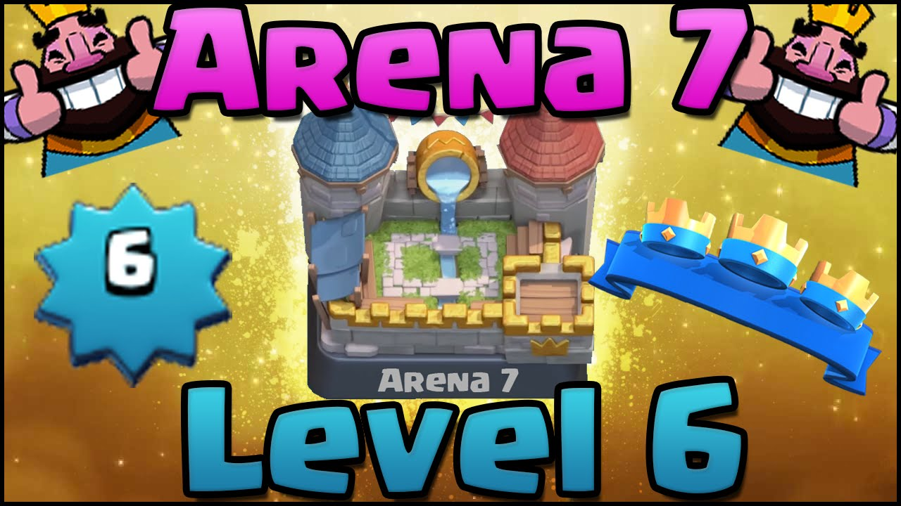 Clash Royale How To Get To Arena 7 Royal Arena Level 6 Best Deck Strategy Tips Must Watch Youtube