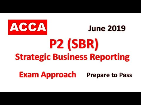 P2 (SBR) - Day 01 - June 2019 Strategic Business Reporting ACCA Exam  Approach Webinars