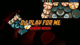 DJ TIKTOK VIRAL PLAY FOR ME KAWENI MERRY • REAL DRUM COVER