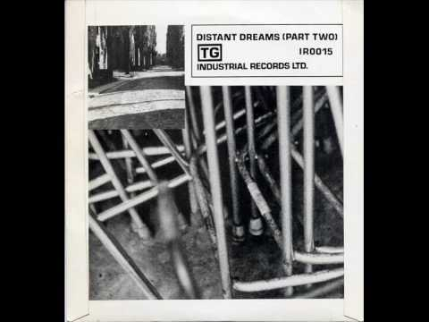 Throbbing Gristle - Distant Dreams (Part Two)