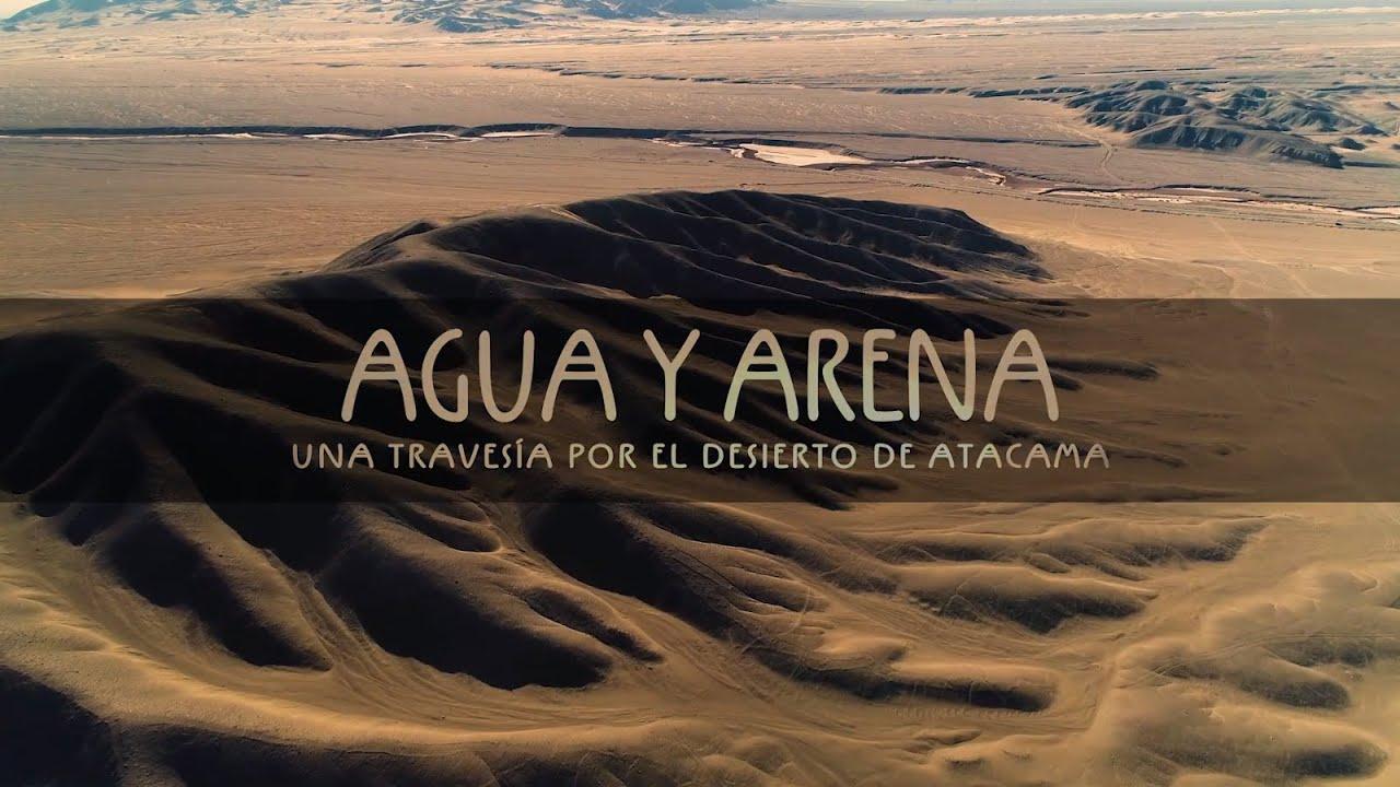 Agua Y Arena Una Travesía Por El Desierto De Atacama Youtube