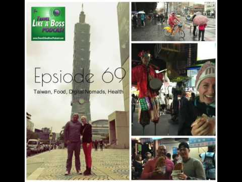 Ep 69 -Taipei Taiwan for Food, Digital Nomads + Health Updat