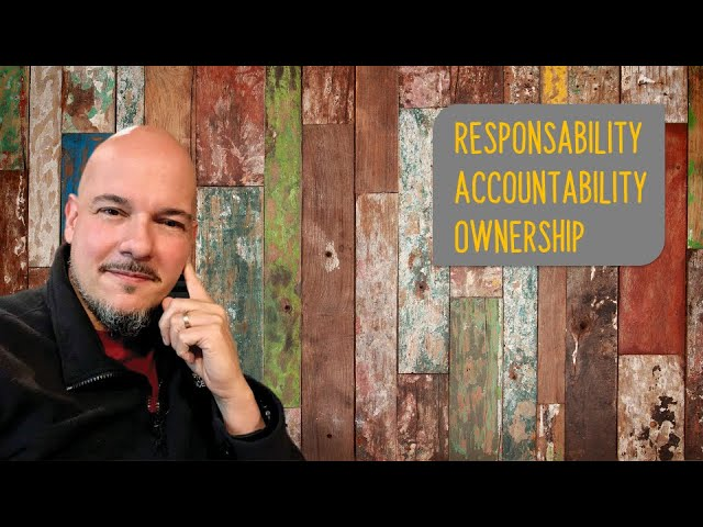O que é Responsability, Accountability e Ownership?