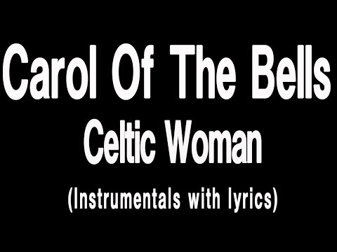 Celtic Woman - Carol Of The Bells (Lyrics with Instrumentals)