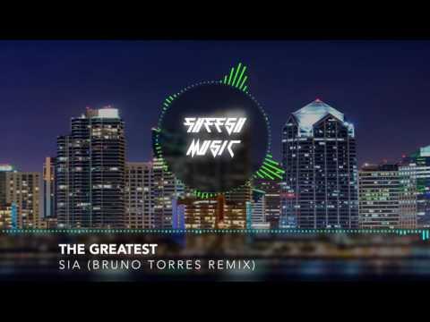 Sia Ft. Kendrick Lamar  - The Greatest (Bruno Torres Remix)