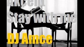 Akcent - Stay With Me (DJ Amce Remix 2011)
