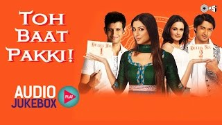 Toh Baat Pakki Audio Songs Jukebox | Tabu, Sharman Joshi, Vatsal Seth, Pritam
