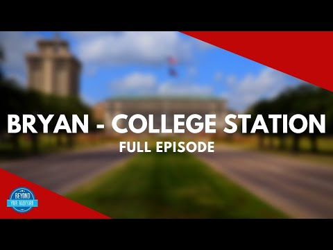 Bryan College Station, Texas | Full Episode