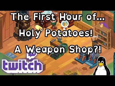 The First Hour Of... Holy Potatoes! A Weapon Shop?!  (Linux Game)