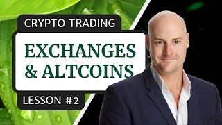 Crypto Trading | Lesson #2 - Exchanges & Altcoins | Free Course (2020)