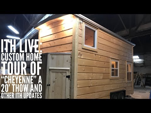 "Incredible Tiny Homes Live:  Custom Home Tour of ""Cheyenne"" a 20' THOW and other ITH Updates"