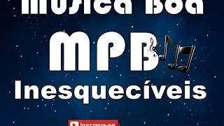 Baixar MÚSICA BOA MPB INESQUECÍVEIS