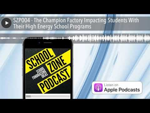 SZP004 - The Champion Factory Impacting Students With Their High Energy School Programs