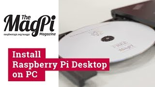 Install Raspberry Pi Desktop on PC