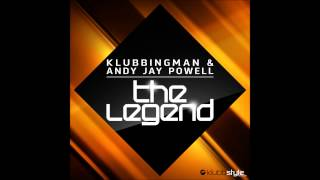 Klubbingman & Andy Jay Powell - The Legend ( Original Mix Teaser )