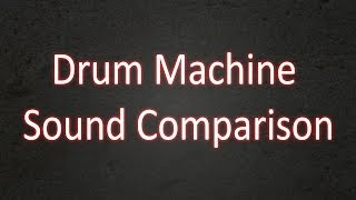 Drum Machine Sound Comparison - Roland TR-606, 707, 808, 909