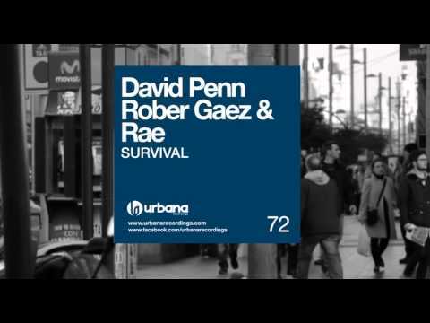 David Penn, Rober Gaez & Rae - Survival (Original Mix) Urbana Recordings