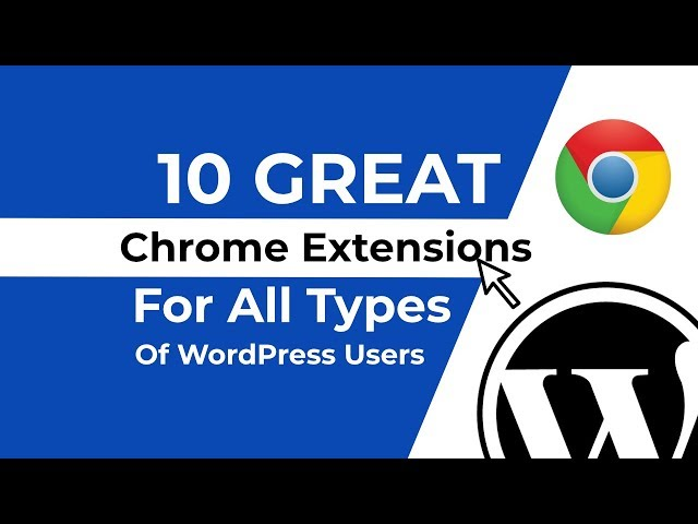 10 Great Chrome Extensions For All Type Of WordPress Users