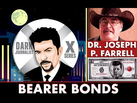 Dark Journalist - Dr. Joseph Farrell: The Bearer Bonds Mystery: Secret Finance & The UFO File!