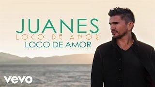 Juanes - Loco De Amor (Audio)