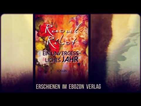 Ein unvergessliches Jahr eBook von Raoul Ribot (Buchtrailer)