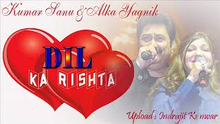 Dil Ka Rishta By Kumar Sanu & Alka Yagnik