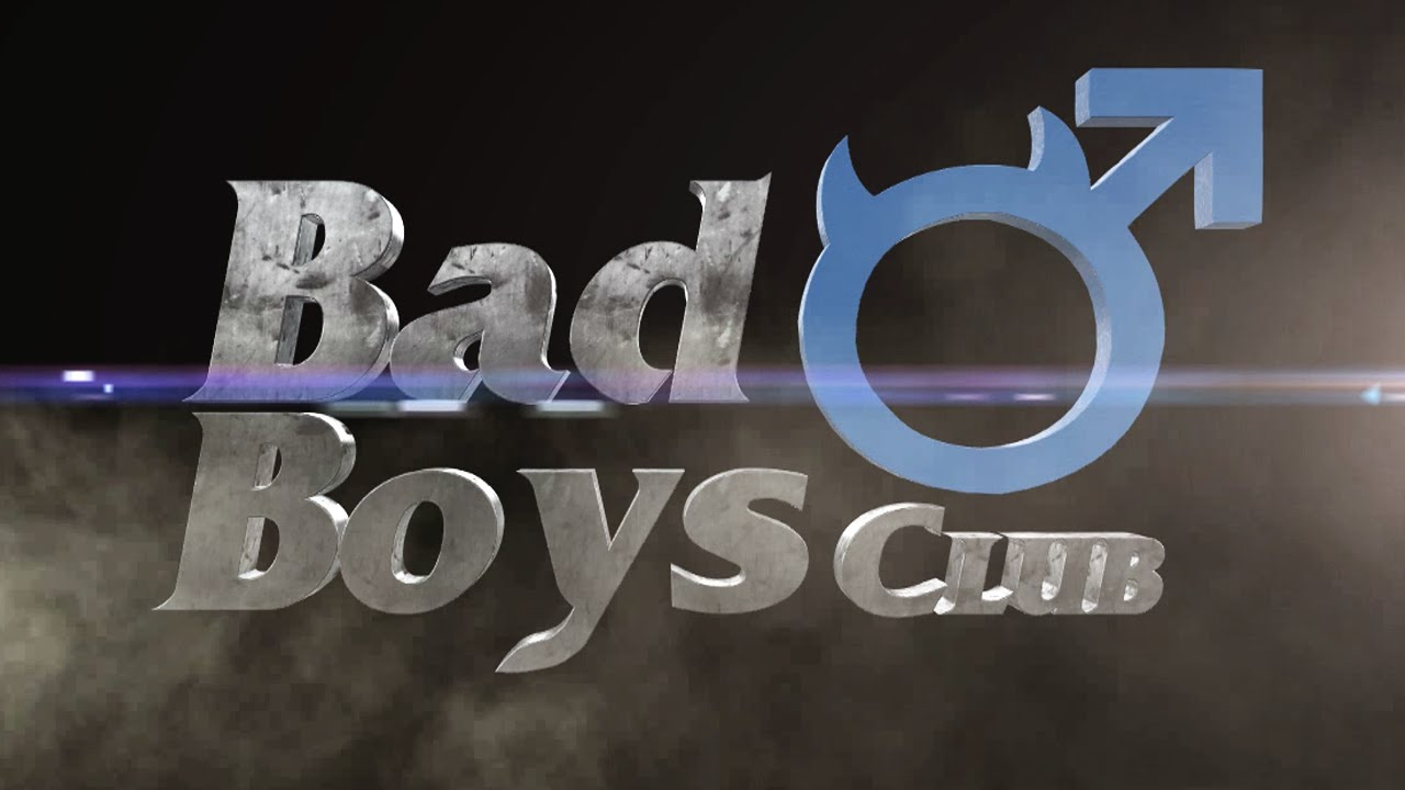 Bad boys club
