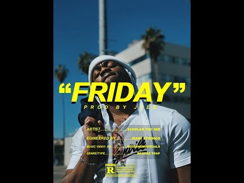 (official-music-video)-friday---$cholar-the-3rd-prod.-jtee