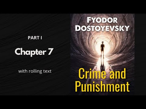 Part I Chapter 7 - Crime and Punishment by Fyodor Dostoyevsky | Read Along Audiobook w/ Rolling Text