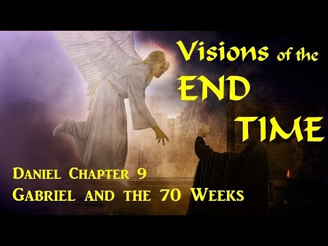 DANIEL'S VISIONS OF THE END-TIME – Gabriel And The 70-Weeks (Apocalypse #16)