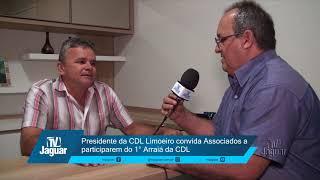 Presidente da CDL Limoeiro convida Associados a participarem do 1° Arraiá da CDL