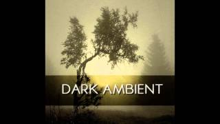 Dark Ambient Compilation [Part 1]