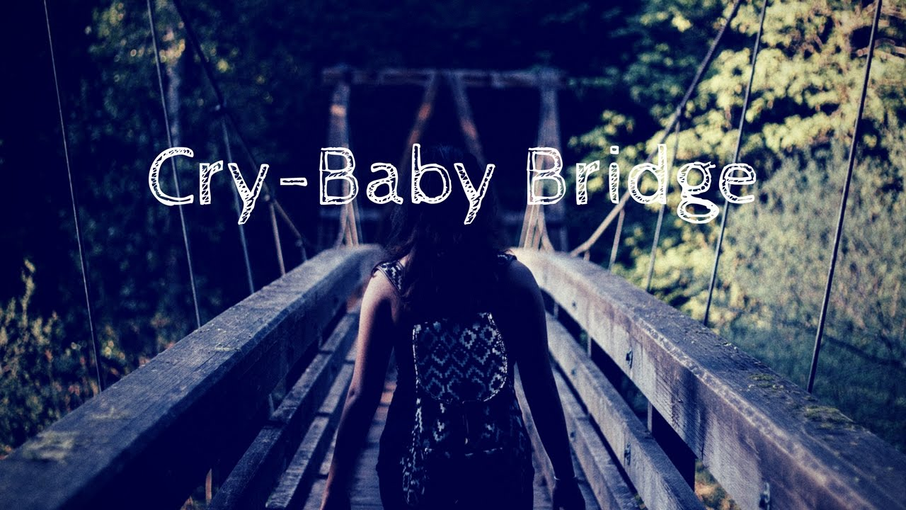 urban legend of cry baby bridge essay This is the crybaby bridge it is home to an urban legend it is said that a woman here had her car stall over the bridge.