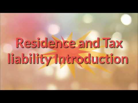 Residence and Tax liability Introduction