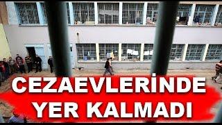 Cezaevlerinde Yer Kalmadı - Haber Merkezi