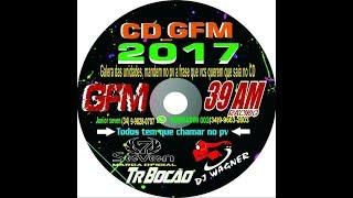 CD GFM  2017-GRUPO FACÇAO MINEIRA 39 AM!