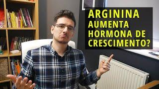 ARGININA aumenta hormona de crescimento? O que dizem os estudos?