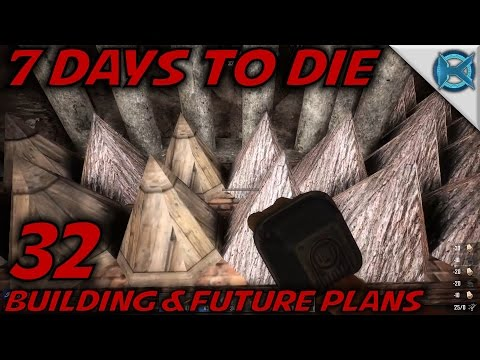 "7 Days to Die -Ep. 32- ""Building & Future Plans"" -Let's Play Gameplay- Alpha 14 (S14.5)"