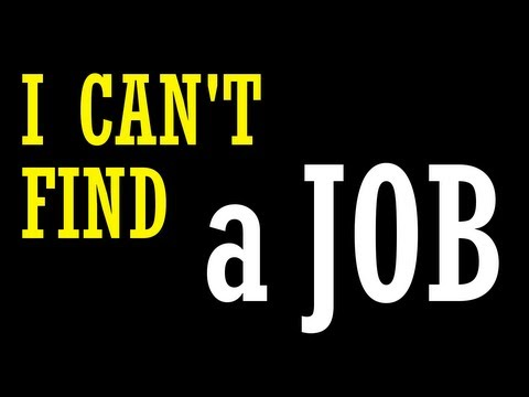 """I Can't Find a Job"""