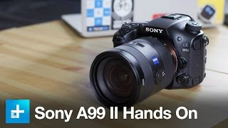 Sony A99 II - Hands On Review