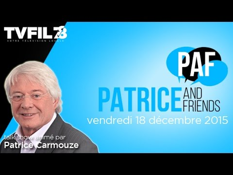 PAF – Patrice and Friends – Emission du vendredi 18 décembre 2015