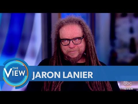 Jaron Lanier On Why You Should Delete Your Social Media  The View
