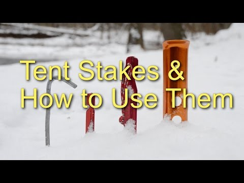 Tent Stakes & How to Use Them