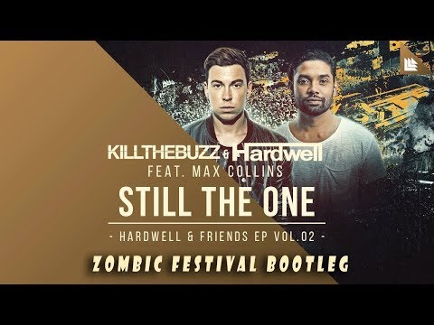 Kill The Buzz & Hardwell feat. Max Collins - Still The One (Zombic Festival Bootleg)