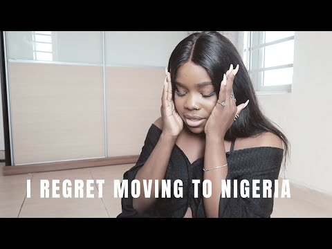 I REGRET MOVING TO NIGERIA || 9 months later