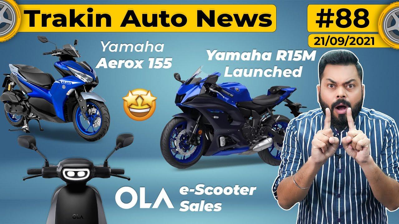 1100Cr Ola Scooters Sold,Yamaha Aerox 155 & R15 V4.0 Launched, Tata Punch,2022 Yezdi Roadking-#TAN88