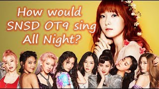 Gambar cover How would SNSD OT9 sing SNSD - All Night?