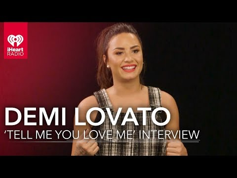 Demi Lovato 'Tell Me You Love Me' Exclusive Interview