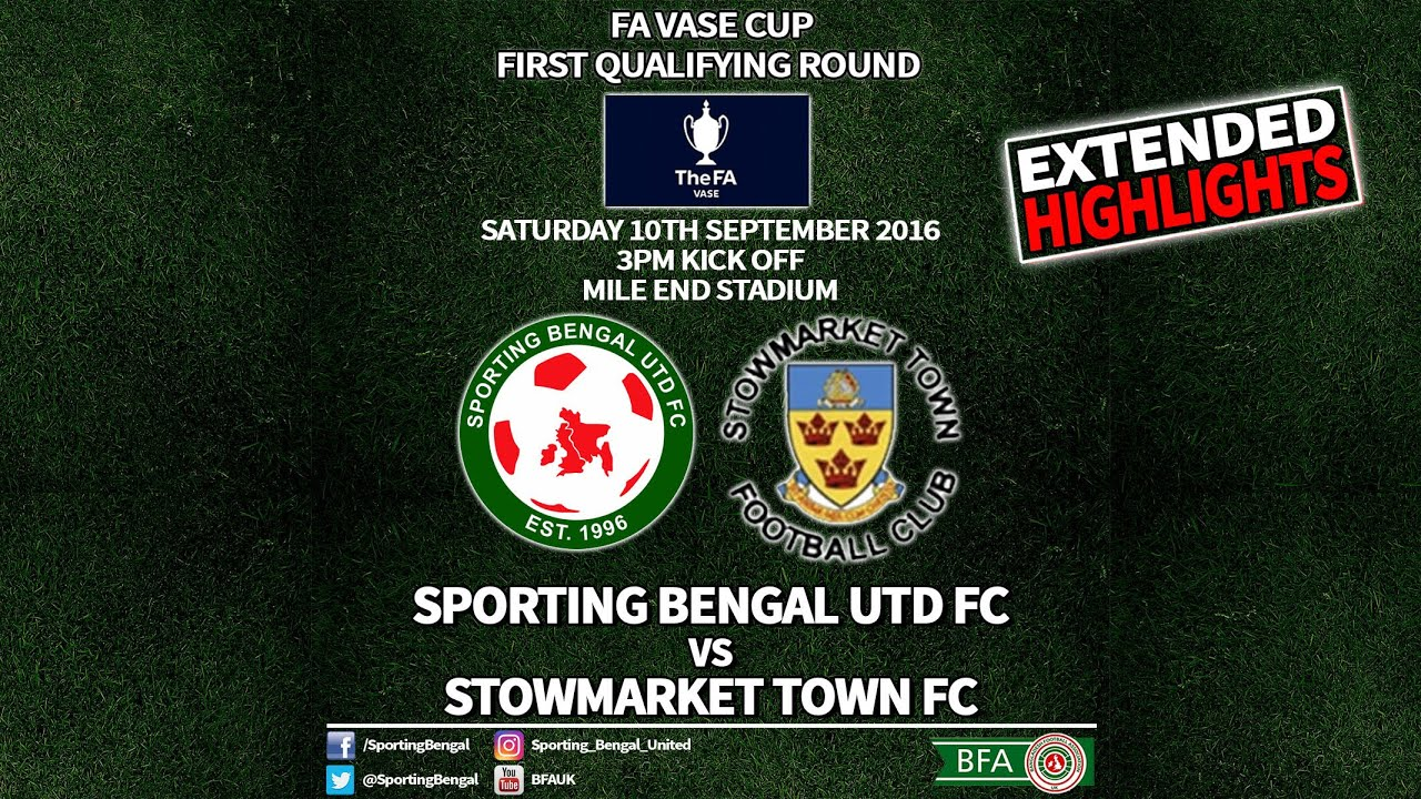 Sporting bengal utd fc 2 stowmarket town fc 1 fa vase cup 2016 sporting bengal utd fc 2 stowmarket town fc 1 fa vase cup 2016 17 extended highlights reviewsmspy